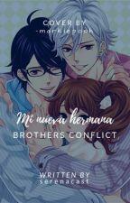 Mi Nueva Hermana (Brothers Conflict Y Tu) by serenacast