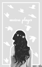 Anxious Player by PhanaticDemon