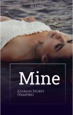 Mine(Lesbian Story)(Girlxgirl) by 0utta_time
