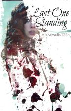 Last One Standing ((Book 2)) ((The Final Bride Of Dracula)) by ilovewolfs1234