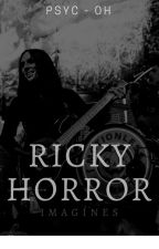 Ricky Horror  Smut & Imagines by psyc-oh
