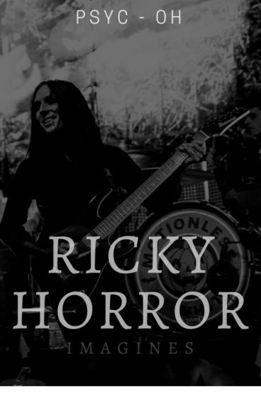 Ricky Horror *Requests Closed* Smut & Imagines