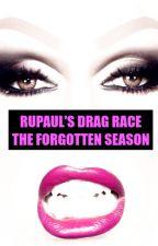 Rupaul's Drag Race The Forgotten Season by Murphy92866