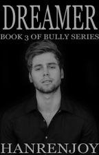 Dreamer // Luke Hemmings // Book 3 of Bully Series by HanRenJoy