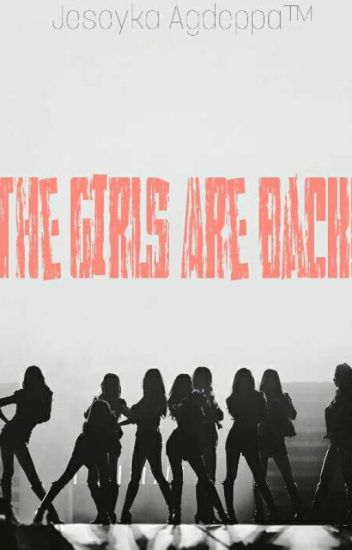 The Girls Are Back! ( ExoShiDae Fan Fiction )