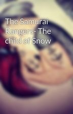 The Samurai Rangers- The child of Snow by Tigerlex6795