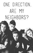One Direction...Are My Neighbors? by hocloud