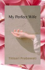 Perfect Wife by TitisariPrabawati
