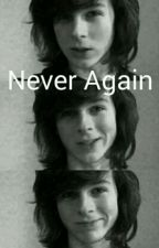 Never Again ~ Carl Grimes X Reader by SupposeHope