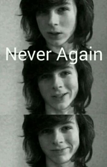 Never Again ~ Carl Grimes X Reader