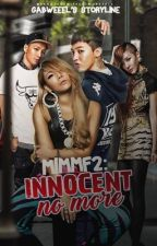MIMMF Book 2: Innocent No More #Wattys2016 by gabweeel