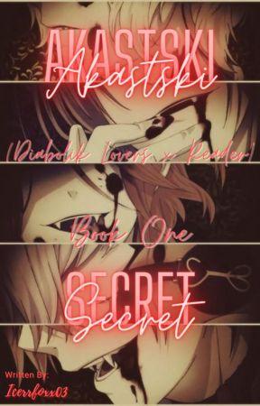 Akastski Secret (Diabolik Lovers x Fem!Half-Vampire Reader