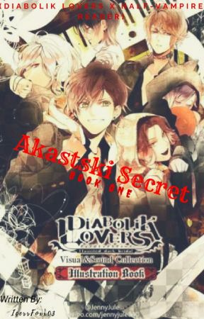 Akastski Secret (Diabolik Lovers x Fem!Half-Vampire Reader) by IcerrFoxx03