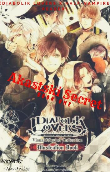 Akastski Secret (Diabolik Lovers x Half-Vampire Reader)