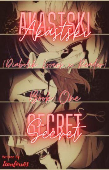 Akastski Fangs (Diabolik Lovers x Half-Vampire Reader)