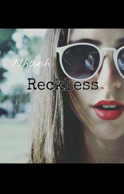 Đọc truyện Reckless - Nhanh