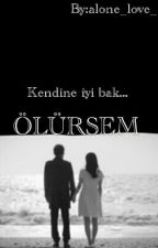ÖLÜRSEM by alone_love_