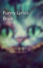 Funny Lyrics Book by xWonderAlicex