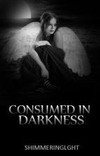 Poem: Consumed in Darkness by ShimmeringLight