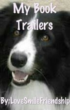My Book Trailers by LoveSmileFriendship