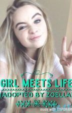 Girl meets life (Adopted by Zoella) by geekgirl_09