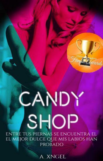 Candy Shop /j.b[TERMINADA] #PlumaReal2017 #CarrotAwards2017 #WOWAwards2k17