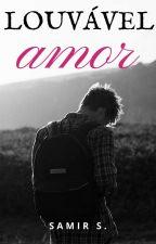 Louvável Amor  by SamirFiboc