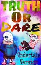 Undertale | Truth Or Dare by DementedThings