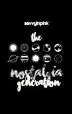 the nostalgia generation by savvyinpink