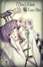 I don't want to love him (boyxboy)(vampire knight) by Ghost-of-Today