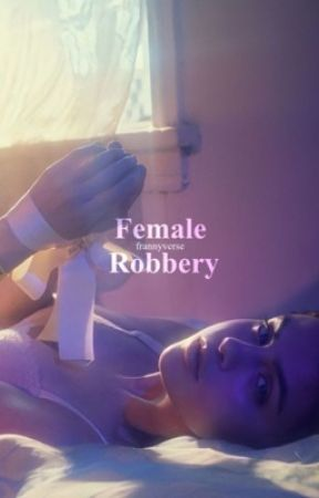 Female Robbery (Z.M)   by frannyclouds
