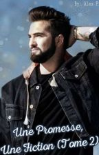 Une Promesse, Une Fiction, Kendji Girac (Tome 2) Terminé  by alex_in_the_fire