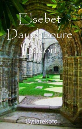 Elsebet Daughpoure Batori by larekofc