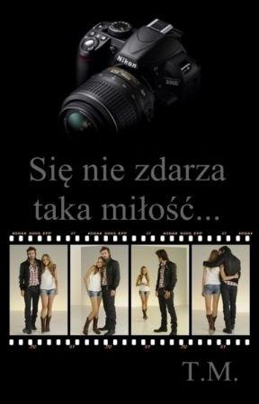 Się nie zdarza taka miłość... by TM_Taka_Milosc