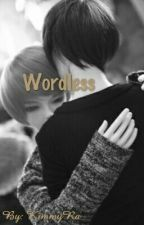 Wordless [Completed] by kimmy_ranaomi