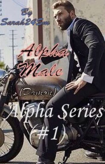Alpha Male : Damon (#1) {Completed}
