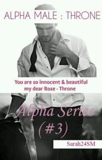 Alpha Male : Throne [Alpha Series 3] {Completed}