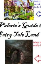 Valerie's Guide to Fairy Tale Land by LaurenDMSmith