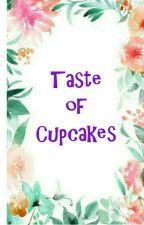 Taste Of Cupcakes [Completed] by rjulianreid
