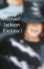 Prove It ( Michael Jackson Fantasy ) by Moonwalker97