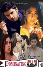 Dominating Love Of Manan by angel036