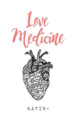 Love Medicine by dangerouswomanx-
