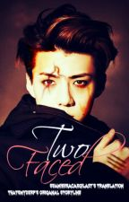 [OFFICIAL MALAY VERSION] Two Face by SuamikuKacakGila27
