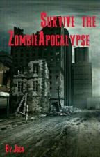 Survive The Zombie Apocalypse by Jsca__