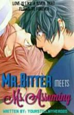 Mr. BITTER MEETS MS . ASSUMING ( SEASON 1 - Completed ) #Wattys2016 by babaengnakatoga
