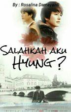 Salahkah Aku Hyung?? by kyuTeamo