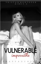 Vulnerable Impossible by frappauchino