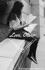 Love, Oliver by toxicteenager