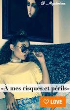 Chronique de Liyana : « À mes risques et périls » by _Mysteriaa