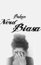 Bukan nerd biasa (New VERSION) by Anisa_segara18